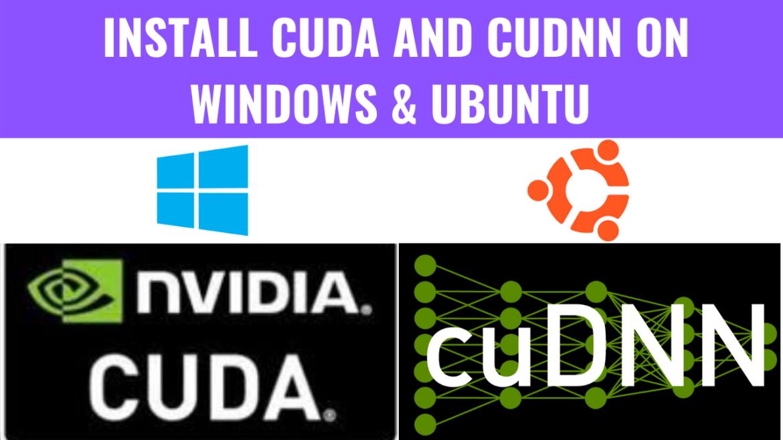 Install CUDA and CUDNN on Windows & Linux