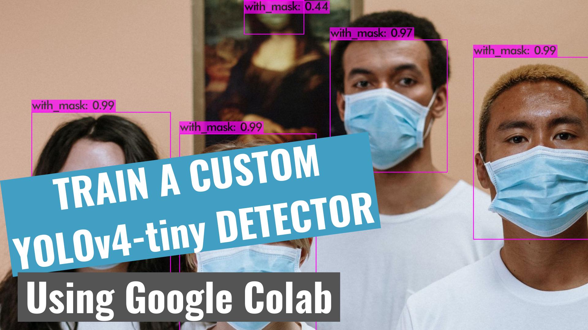 Train a custom YOLOv4-tiny detector using Google Colab
