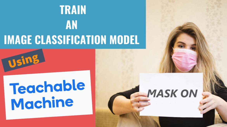 Train image classification model using Teachable Machine