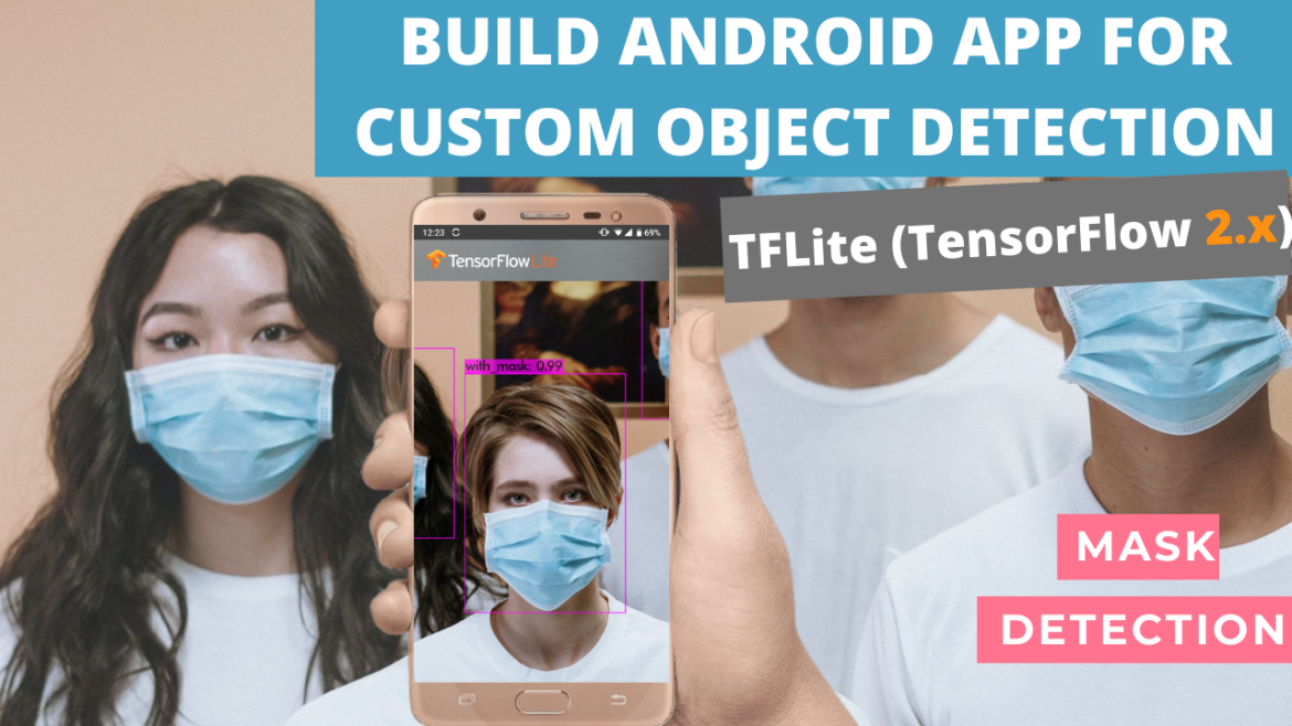 Build Android app for custom object detection (TF 2.x)