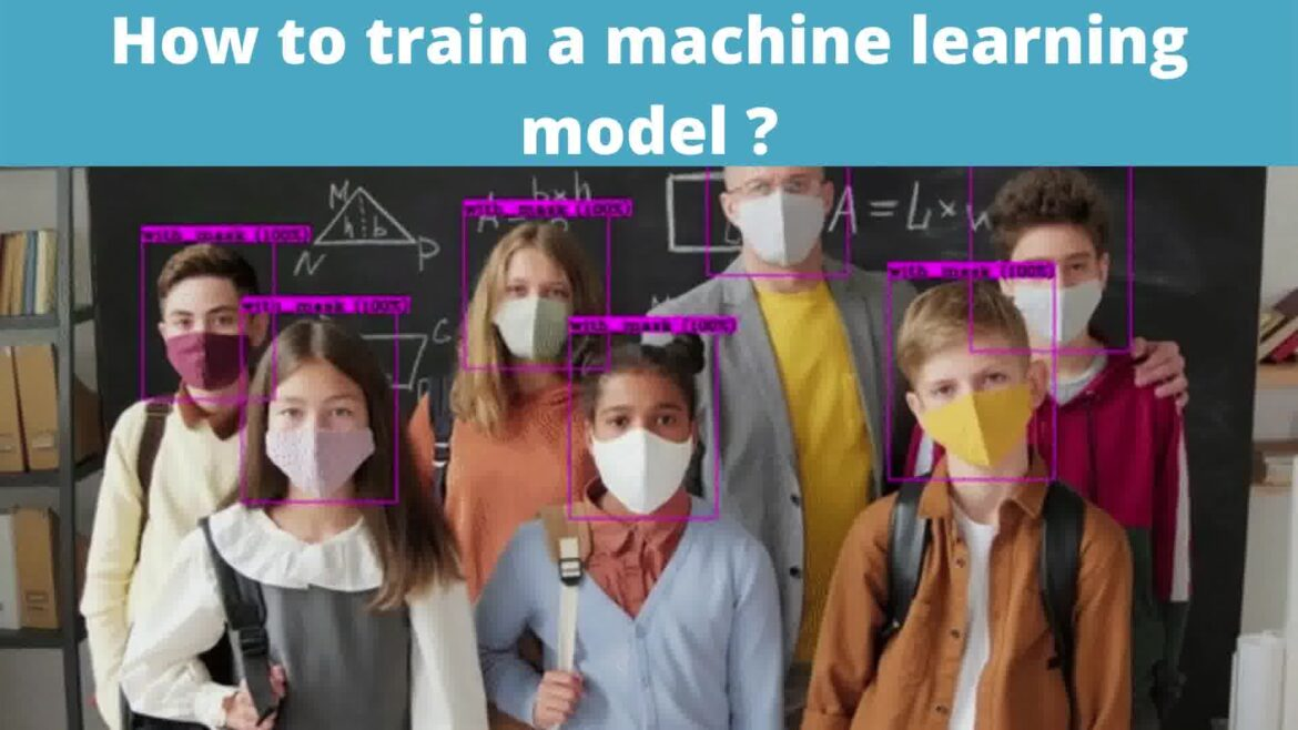 How to train a Machine Learning model?